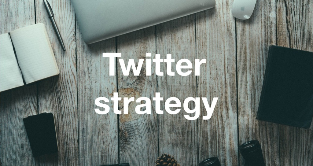 Twitter strategy for buiness